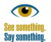 See something.  Say something.