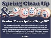 Spring Clean Up and pill drop off