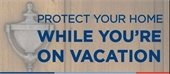 Protect your home while you're on vacation