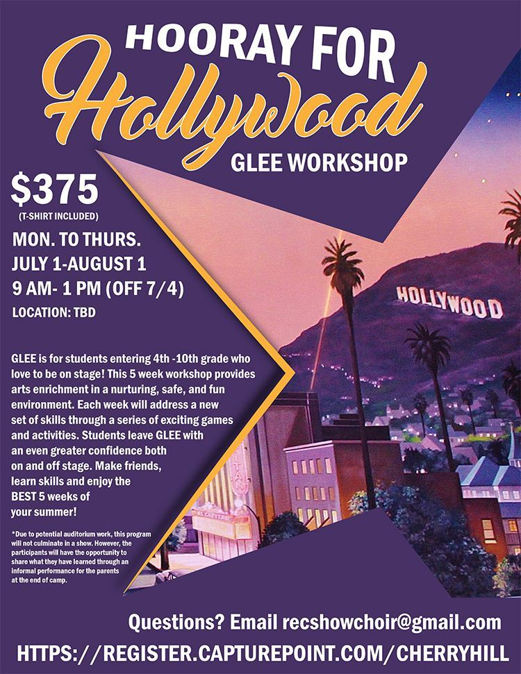Hooray for Hollywood Glee Workshop July 1 through August 1 9 am to 1 pm